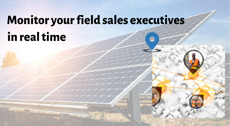 Monitor your field sales executives anywhere and anytime in real-time to improve productivity